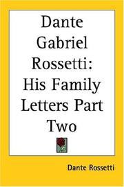 Cover of: Dante Gabriel Rossetti: the formative years, 1835-1862