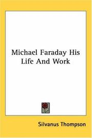 Cover of: Michael Faraday His Life And Work