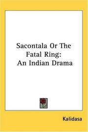 Cover of: Sacontala or the Fatal Ring: An Indian Drama