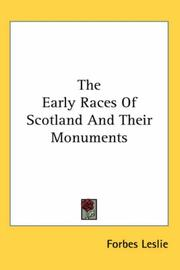 Cover of: The Early Races of Scotland And Their Monuments | Forbes Leslie