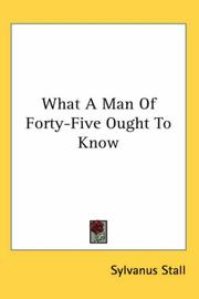 What a man of forty-five ought to know by Sylvanus Stall