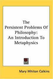 Cover of: The persistent problems of philosophy: an introduction to metaphysics through the study of modern systems