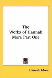 Cover of: The Works of Hannah More, Part One