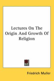 Cover of: Lectures on the Origin And Growth of Religion