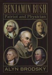Benjamin Rush: Physician, patriot, founding father