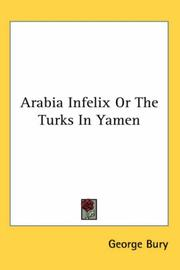 Cover of: Arabia Infelix Or The Turks In Yamen