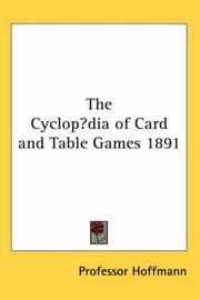 Cover of: The Cyclopædia of Card and Table Games 1891 | Professor Hoffmann