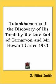 Cover of: Tutankhamen and the Discovery of His Tomb by the Late Earl of Carnarvon and Mr. Howard Carter 1923 | G. Elliot Smith