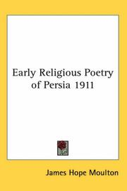 Cover of: Early Religious Poetry of Persia 1911 | James Hope Moulton