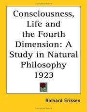 Cover of: Consciousness, Life and the Fourth Dimension