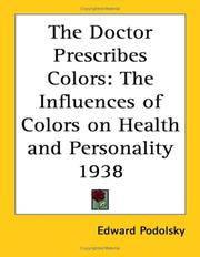 Cover of: The Doctor Prescribes Colors: The Influences of Colors on Health and Personality 1938