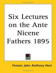 Cover of: Six Lectures on the Ante Nicene Fathers 1895