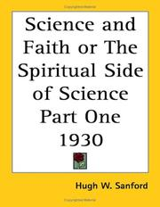 Cover of: Science and Faith or The Spiritual Side of Science Part One 1930