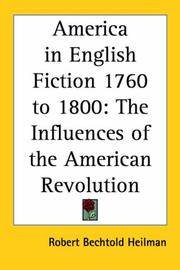 Cover of: America in English Fiction 1760 to 1800 | Robert Bechtold Heilman