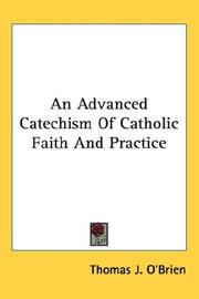 Cover of: An Advanced Catechism Of Catholic Faith And Practice | Thomas J. O
