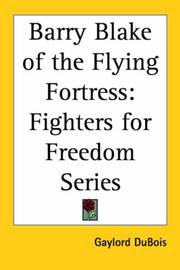 Cover of: Barry Blake of the Flying Fortress | Gaylord Dubois