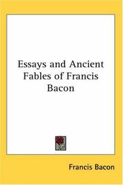 Cover of: Essays and Ancient Fables of Francis Bacon