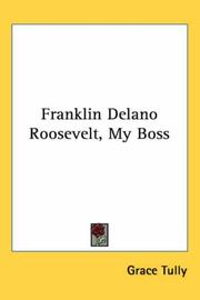 Cover of: Franklin Delano Roosevelt, My Boss | Grace Tully