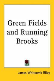 Cover of: Green Fields and Running Brooks | James Whitcomb Riley