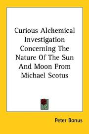Cover of: Curious Alchemical Investigation Concerning The Nature Of The Sun And Moon From Michael Scotus