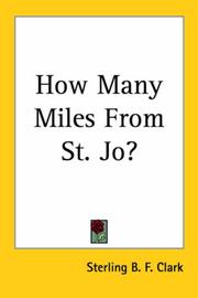 How many miles from St. Jo? by Sterling B. F. Clark