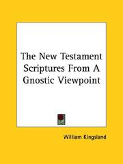 Cover of: The New Testament Scriptures from a Gnostic Viewpoint | William Kingsland