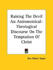 Cover of: Raising The Devil An Astronomical-Theological Discourse On The Temptation Of Christ