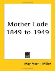 Cover of: Mother Lode 1849 to 1949