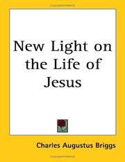 Cover of: New Light on the Life of Jesus | Charles Augustus Briggs