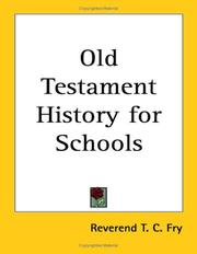 Cover of: Old Testament History for Schools | Reverend T. C. Fry