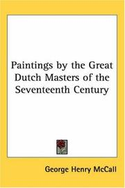 Cover of: Paintings by the Great Dutch Masters of the Seventeenth Century