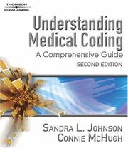 Understanding Medical Coding by Sandra L. Johnson, Connie McHugh