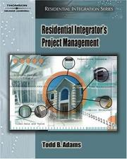 Residential Integrator's Project Management (Residential Integration Series) by Todd B. Adams, Gwenn Wilson