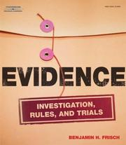 Cover of: Evidence: :Investigation, Rules and Trials | Benjamin H. Frisch