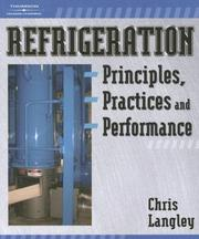 Cover of: Refrigeration Principles, Practices, and Performance