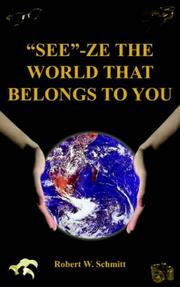"Cover of: ""SEE""-ZE THE WORLD THAT BELONGS TO YOU"
