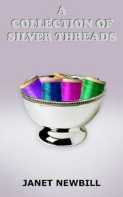Cover of: A COLLECTION OF SILVER THREADS