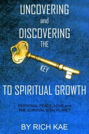 Cover of: UNCOVERING and DISCOVERING THE KEY TO SPIRITUAL GROWTH