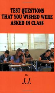 Cover of: TEST QUESTIONS THAT YOU WISHED WERE ASKED IN CLASS | James Johnson