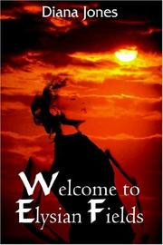 Cover of: Welcome to Elysian Fields | Diana Jones