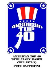 Cover of: AMERICAN TOP 40 WITH CASEY KASEM (THE 1970'S)