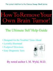 Cover of: How To Remove Your Own Brain Tumor