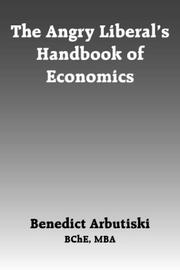 Cover of: The Angry Liberal's Handbook of Economics