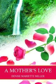 Cover of: A MOTHER'S LOVE