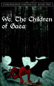 Cover of: We, The Children of Gaea: Demonslayer Chronicles