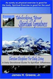 Cover of: Unlocking Your Spiritual Greatness | James, H. Greene Jr.
