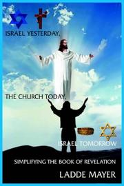 Cover of: ISRAEL YESTERDAY, THE CHURCH TODAY, ISRAEL TOMORROW