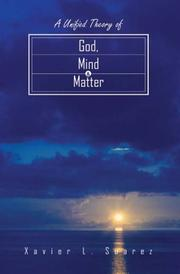 Cover of: A Unified Theory of God, Mind & Matter
