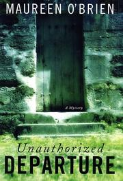 Cover of: Unauthorized departure | O'Brien, Maureen