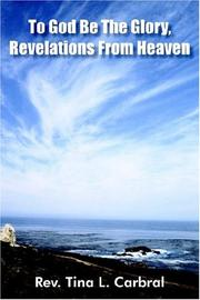 Cover of: To God Be The Glory, Revelations From Heaven